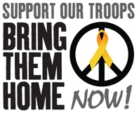 Support Our Troops - Bring them Home Now